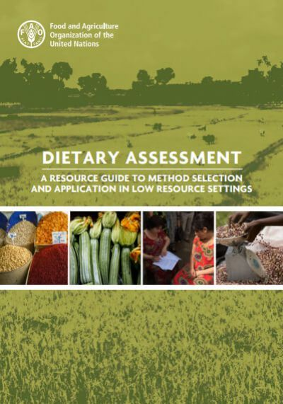 Dietary Assessment - A resource guide to method selection and application in low resource settings