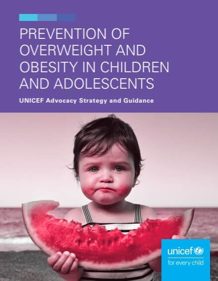 UNICEF advocacy strategy guidance for the prevention of overweight and obesity in children and adolescents