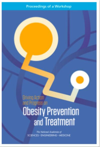 Driving Action and Progress on Obesity Prevention and Treatment