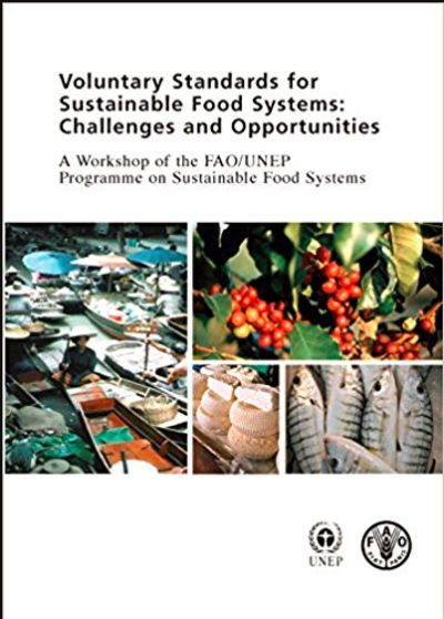 Voluntary Standards for Sustainable Food Systems: Challenges and Opportunities