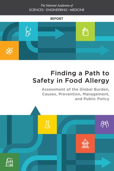 Finding a Path to Safety in Food Allergy: Assessment of the Global Burden, Causes, Prevention, Management, and Public Policy