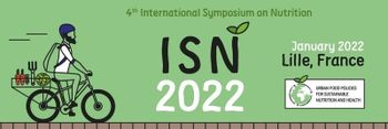 4th International Symposium on Nutrition (ISN 2022): Urban Food Policies for Sustainable Nutrition and Health